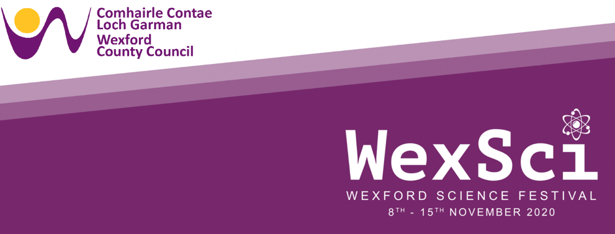 WexSci Online - Wexford Science Festival