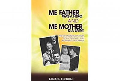 Image of book titled Me Father was a Hero and Me Mother is a Saint  Eamonn Sheridan