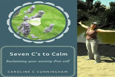 Seven C's to Calm – Reclaiming your Anxiety Free Self with Caroline Cunningham