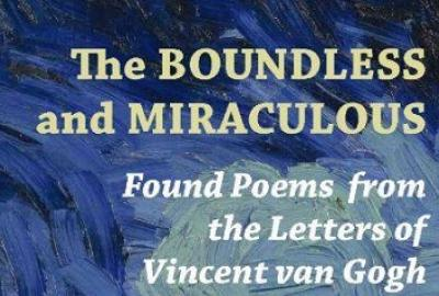 Launch of Larry Stapleton's The Boundless and Miraculous: The Found Poems of Vincent Van Gogh