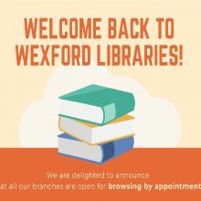Wexford Public Libraries open for browsing by appointment