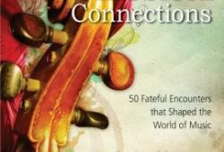 Image of book cover: Classical Connections, 50 Fateful Encounters that Shaped the World of Music by Dr. Noel Culleton