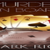 Book LaunchMurder on Boardby Mark Rice